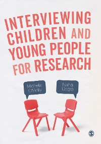 Cover Interviewing Children and Young People for Research