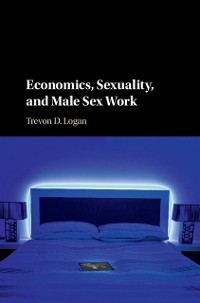 Cover Economics, Sexuality, and Male Sex Work