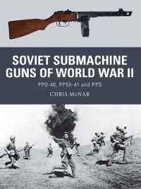 Cover Soviet Submachine Guns of World War II