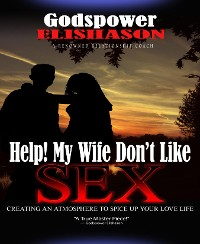 Cover Help! My Wife Don't Like Sex