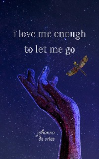 Cover I Love Me Enough to Let Me Go