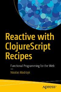Cover Reactive with ClojureScript Recipes
