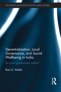 Cover Decentralization, Local Governance, and Social Wellbeing in India