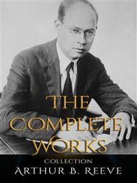 Cover Arthur B. Reeve: The Complete Works