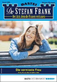 Cover Dr. Stefan Frank 2486 - Arztroman