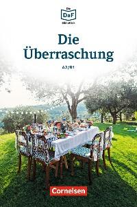 Cover Die DaF-Bibliothek / A2/B1 - Die Überraschung