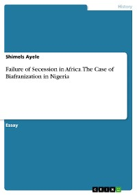 Cover Failure of Secession in Africa. The Case of Biafranization in Nigeria