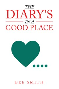 Cover The Diary's in a Good Place