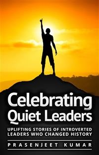 Cover Celebrating Quiet Leaders: Uplifting Stories of Introverted Leaders Who Changed History
