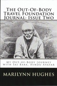 Cover Out-of-Body Travel Foundation Journal: My Out-of-Body Journey with Shirdi Sai Baba, Hindu Avatar - Issue Two