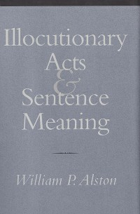 Cover Illocutionary Acts and Sentence Meaning