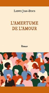 Cover L'amertume de l'amour