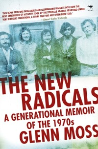 Cover New Radicals: A Generational Memoir of the 1970s