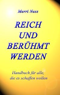 Cover Reich und Berühmt werden