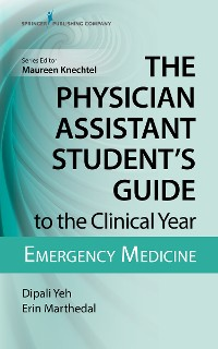Cover The Physician Assistant Student's Guide to the Clinical Year: Emergency Medicine
