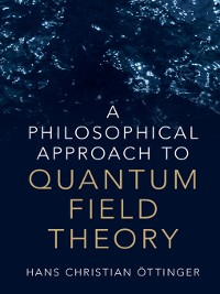 Cover A Philosophical Approach to Quantum Field Theory