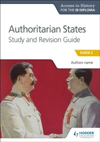 Cover Access to History for the IB Diploma: Authoritarian States Study and Revision Guide