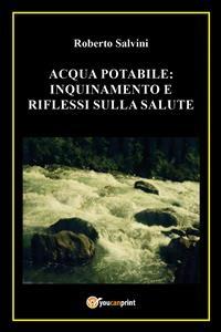 Cover Acqua potabile: inquinamento e riflessi sulla salute