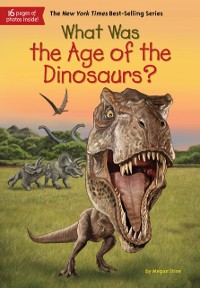 Cover What Was the Age of the Dinosaurs?