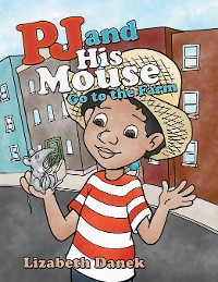 Cover Pj and His Mouse Go to the Farm