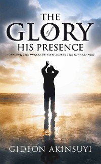 Cover The Glory of His Presence