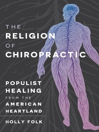 Cover The Religion of Chiropractic
