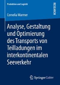 Cover Analyse, Gestaltung und Optimierung des Transports von Teilladungen im interkontinentalen Seeverkehr