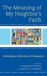Cover The Meaning of My Neighbor's Faith