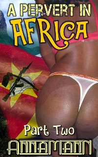Cover A Pervert In Africa - Part Two