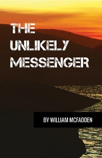 Cover The Unlikely Messenger