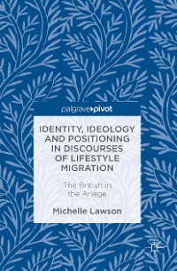 Cover Identity, Ideology and Positioning in Discourses of Lifestyle Migration
