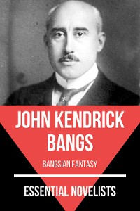 Cover Essential Novelists - John Kendrick Bangs