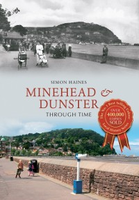 Cover Minehead & Dunster Through Time
