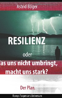 Cover Resilienz oder Was uns nicht umbringt, macht uns stark? Der Plan.
