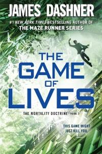 Cover Game of Lives (The Mortality Doctrine, Book Three)