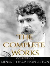 Cover Ernest Thompson Seton: The Complete Works