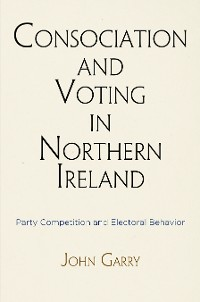 Cover Consociation and Voting in Northern Ireland