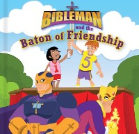 Cover Bibleman and the Baton of Friendship, epub