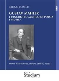 Cover Gustav Mahler e l'incontro mistico di poesia e musica