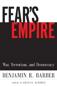Cover Fear's Empire: War, Terrorism, and Democracy
