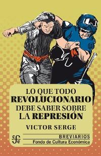 Cover Lo que todo revolucionario debe saber sobre la represión
