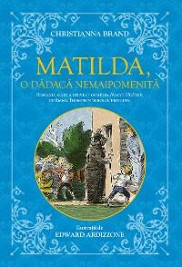 Cover Matilda, O Dadaca Nemaipomenita