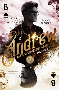 Cover Andrew im Wunderland (Band 1): Ludens City