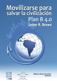 Cover Plan B 4.0 Movilizarse para salvar la civilizacion