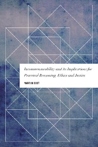 Cover Incommensurability and its Implications for Practical Reasoning, Ethics and Justice