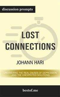 "Cover Summary: ""Lost Connections: Uncovering the Real Causes of Depression – and the Unexpected Solutions"" by Johann Hari 
