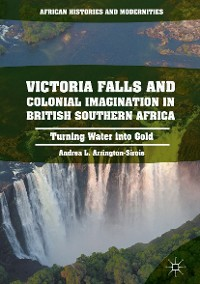 Cover Victoria Falls and Colonial Imagination in British Southern Africa