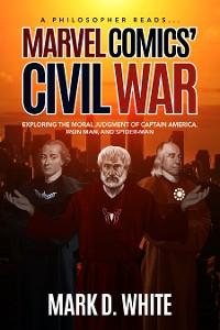 Cover A Philosopher Reads... Marvel Comics' Civil War