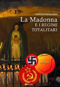 Cover La Madonna e i regimi totalitari