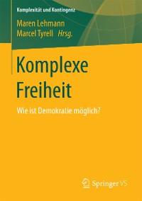 Cover Komplexe Freiheit
